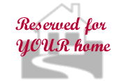 reserved for your home